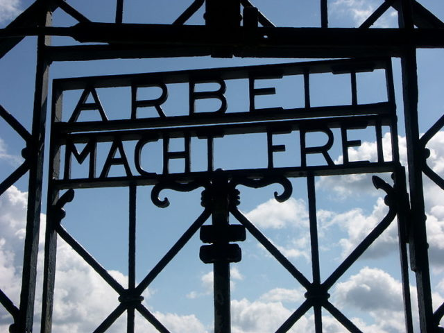 Arbeit macht frei (work sets you free) – the words that welcomed new inmates at the entrance to Nazi death camps.